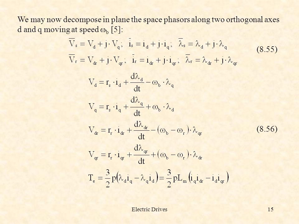 We may now decompose in plane the space phasors along two orthogonal axes d and q moving at speed wb [5]: